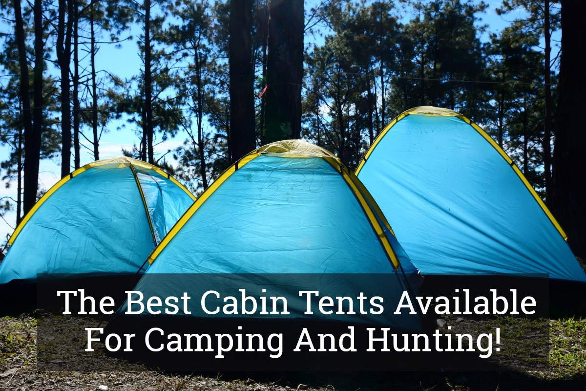 Best Cabin Tents  sc 1 st  Best Family Tent & Make Your Outdoor Living Comfortable: Choose From The Best Cabin ...