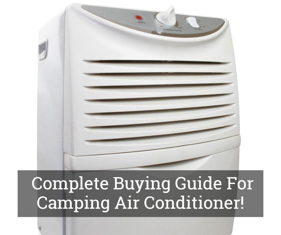A camping air conditioner will help keep you cool during summer outings.