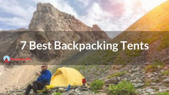 The Full Reviews Of The 7 Best Backpacking Tent